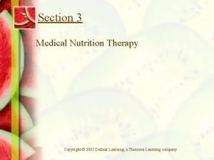 Section 3 Medical Nutrition Therapy Copyright 2003 Delmar