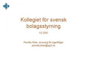 Kollegiet fr svensk bolagsstyrning 12 2007 Pernilla Klein