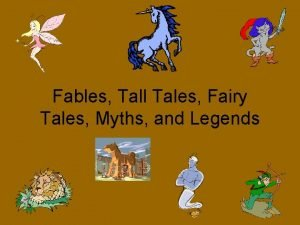 Fables Tall Tales Fairy Tales Myths and Legends
