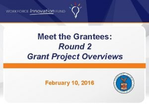 Meet the Grantees Round 2 Grant Project Overviews