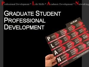 Professional Development Life Skills Academic Development Networking GRADUATE