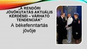 A RENDRI JVKUTATS AKTULIS KRDSEI VRHAT TENDENCIK A