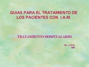 GUIAS PARA EL TRATAMIENTO DE LOS PACIENTES CON