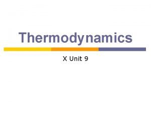 Thermodynamics X Unit 9 Energy Basic Principles Thermodynamics