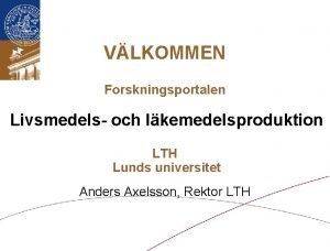 VLKOMMEN Forskningsportalen Livsmedels och lkemedelsproduktion LTH Lunds universitet
