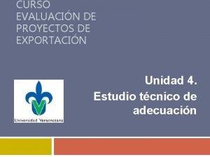 CURSO EVALUACIN DE PROYECTOS DE EXPORTACIN Unidad 4