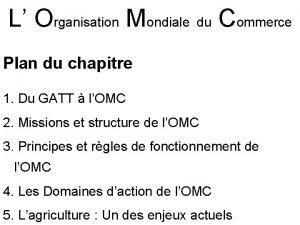 L Organisation Mondiale du Commerce Plan du chapitre