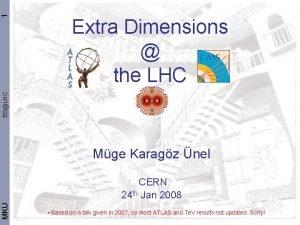 1 EDLHC Extra Dimensions the LHC Mge Karagz