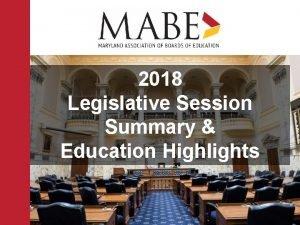 2018 Legislative Session Summary Education Highlights 2018 Session