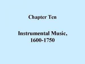 Chapter Ten Instrumental Music 1600 1750 Instrumental Genres