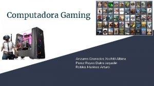 Computadora Gaming Anzures Granados Xochitl Albina Perez Reyes
