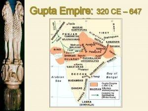 Gupta Empire 320 CE 647 CE Gupta Rulers