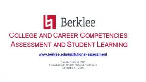 COLLEGE AND CAREER COMPETENCIES ASSESSMENT AND STUDENT LEARNING