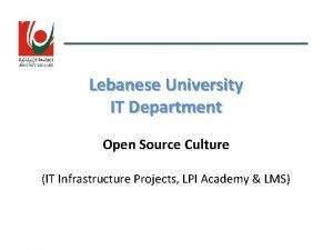Lebanese University IT Department Open Source Culture IT