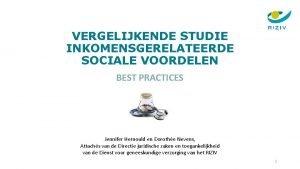 VERGELIJKENDE STUDIE INKOMENSGERELATEERDE SOCIALE VOORDELEN BEST PRACTICES Jennifer