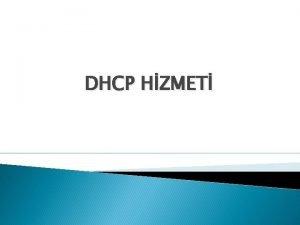 DHCP HZMET DHCP Nedir DHCP Dynamic Host Configuration