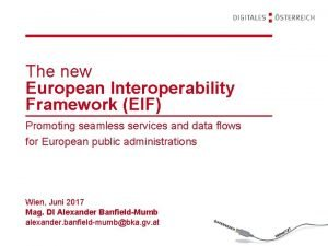 The new European Interoperability Framework EIF Promoting seamless