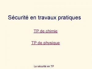 Scurit en travaux pratiques TP de chimie TP