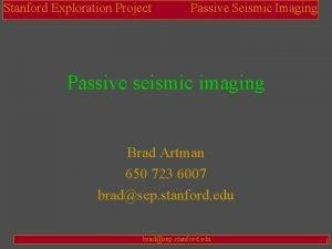 Stanford Exploration Project Passive Seismic Imaging Passive seismic