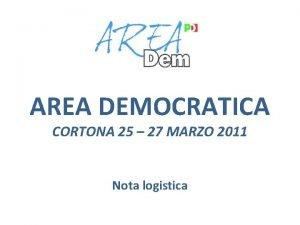 AREA DEMOCRATICA CORTONA 25 27 MARZO 2011 Nota
