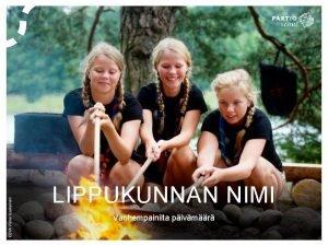 LIPPUKUNNAN NIMI Vanhempainilta pivmr LIPPUKUNNAN HUUTO THN Partiokokouksessa
