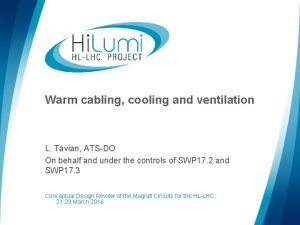 Warm cabling cooling and ventilation L Tavian ATSDO