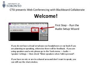 CTSI presents Web Conferencing with Blackboard Collaborate Welcome