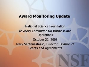 Award Monitoring Update National Science Foundation Advisory Committee