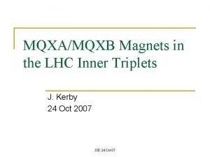 MQXAMQXB Magnets in the LHC Inner Triplets J