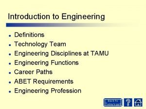 Introduction to Engineering l l l l Definitions