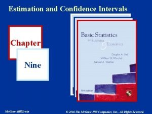 Estimation and Confidence Intervals Chapter Nine Mc GrawHillIrwin