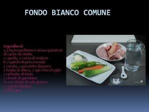 FONDO BIANCO COMUNE Ingredienti 1 5 kg tra