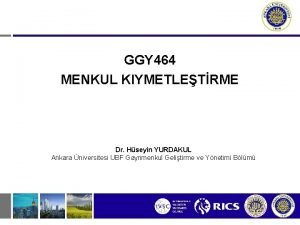 GGY 464 MENKUL KIYMETLETRME Dr Hseyin YURDAKUL Ankara