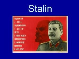 Stalin Stalin Becomes Dictator Lenin died in 1924