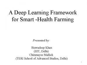 A Deep Learning Framework for Smart Health Farming