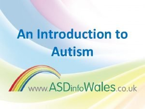 An Introduction to Autism What Is Autism Autism
