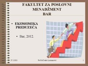 FAKULTET ZA POSLOVNI MENADMENT BAR EKOMOMIKA PREDUZEA Bar