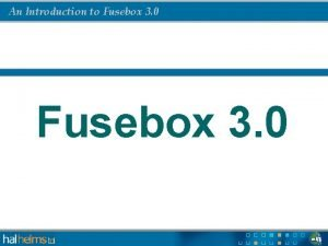 An Introduction to Fusebox 3 0 An Introduction