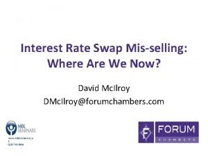 Interest Rate Swap Misselling Where Are We Now