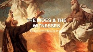THE WOES THE WITNESSES REVELATION 9 11 2