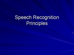 Speech Recognition Principles Speech Recognition Concepts Speech recognition