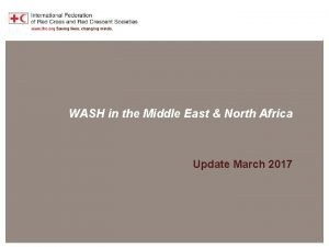MENA Region Overview WASH in the Middle East