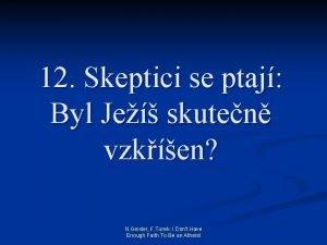 12 Skeptici se ptaj Byl Je skuten vzken