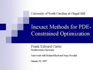 University of North Carolina at Chapel Hill Inexact