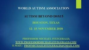WORLD AUTISM ASSOCIATION AUTISM BEYOND DSM 5 HOUSTON