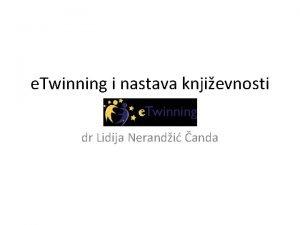 e Twinning i nastava knjievnosti dr Lidija Nerandi