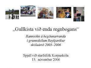 Gullkista vi enda regnbogans Rannskn hegunarvanda grunnsklum Reykjavkur