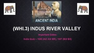 WHI 3 INDUS RIVER VALLEY Important Dates India