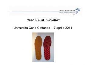 Caso S P M Solette Universit Carlo Cattaneo