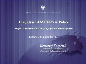 Inicjatywa JASPERS w Polsce Wsparcie przygotowania duych projektw